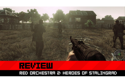 Review: Red Orchestra 2: Heroes of Stalingrad