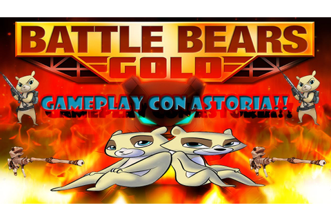 Battle Bears Gold Astoria Gameplay HD - YouTube