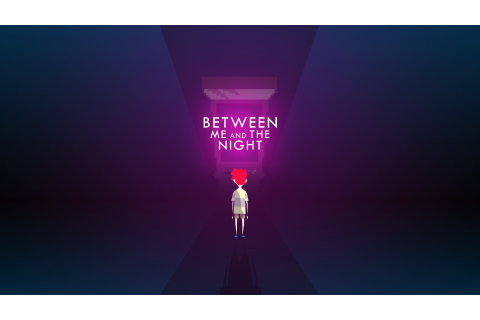Between Me and The Night - Game-Guide