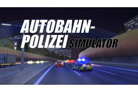 Autobahn Police Simulator Gameplay - YouTube