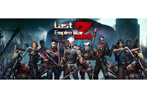 Last Empire War Z Cheats: Strategy Guide and Tips » GameChains