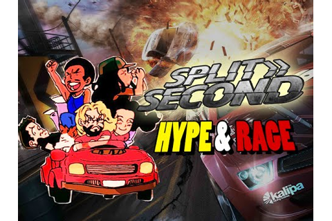 SPLIT SECOND - Hypest Racing Game: Hype & Rage Compilation ...