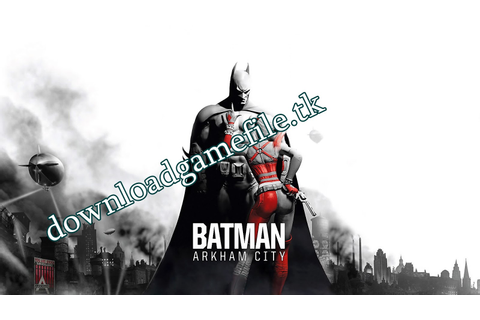 Bat Man Arkham City Full Game Free Download | News games