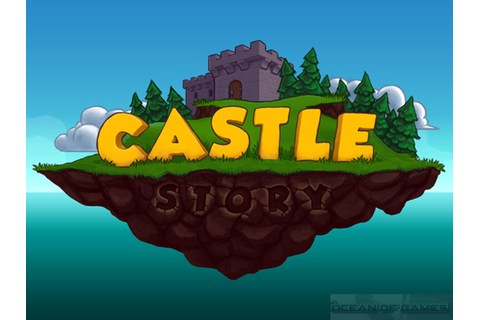 Castle Story Free Download - Ocean Of Games