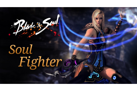 Blade and Soul adds a new class: the Soul Fighter ...
