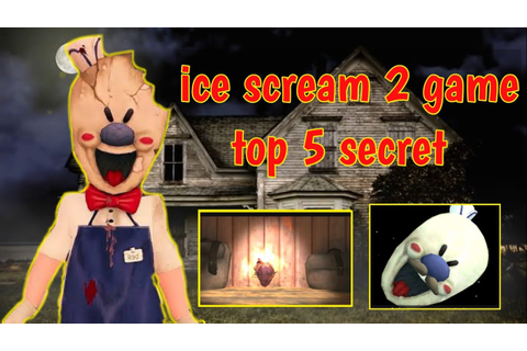 Ice scream 2 game top 5 most secret/ technical YouTuber ...