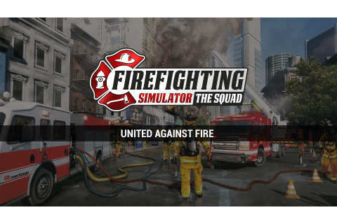 Firefighting Simulator - Coming 2018 on PC