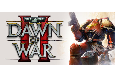 Warhammer 40,000: Dawn of War II on Steam