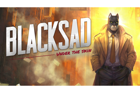 Blacksad: Under the Skin | PC Steam Jeu | Fanatical
