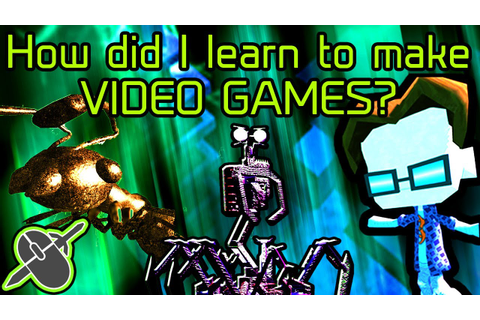 How I Taught Myself to Make Video Games - YouTube
