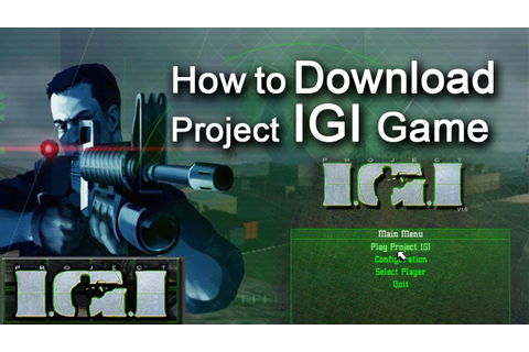 How to Download & Install Project IGI 1 Game Free in ...