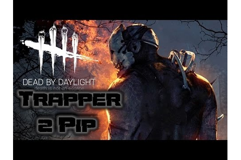 Dead by Daylight | Trapper Gameplay | Intense Game - YouTube