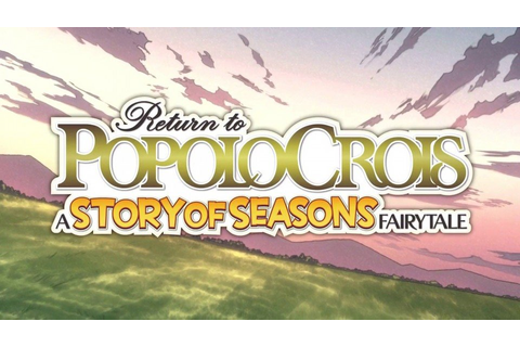 Return to PoPoLoCrois: A Story of Seasons Fairytale - 3DS ...