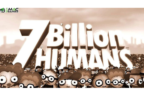 7 Billion Humans Mac Game Free Download