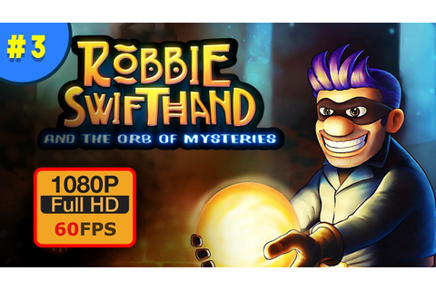 Robbie Swifthand and the Orb of Mysteries | PC GAMEPLAY ...