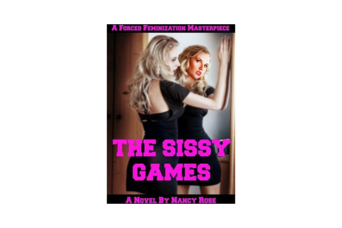 The Sissy Games: A Forced Feminization Masterpiece by ...