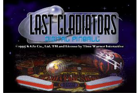 Last Gladiators Digital Pinball (U) ISO