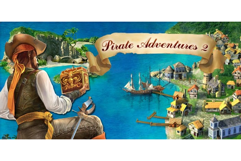 Pirate Adventures 2 » Android Games 365 - Free Android ...