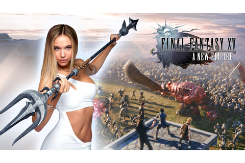 Final Fantasy XV: A New Empire - Alexis Ren in ...