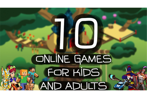 Top Ten Online Games for Kids and Adults 2016 - YouTube