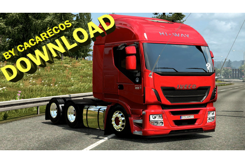 ETS 2 - 1.26 - DOWNLOAD IVECO HI-WAY BY CACARÉCOS GAMER ...