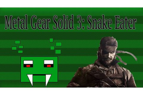 What The Heck Snake-Metal Gear Solid 3: Snake Eater-Part 6 ...