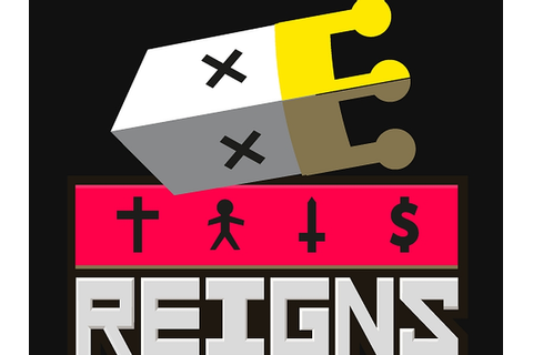 Reigns is a Game That Combines Innovative Storytelling ...