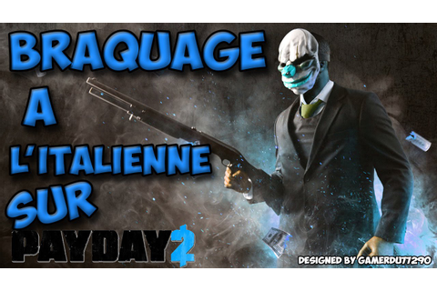 Payday 2 - Braquage à l'italienne - YouTube