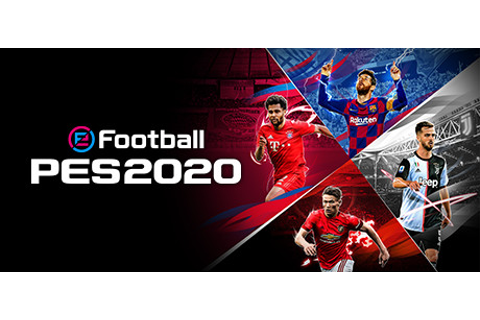 Pre-purchase eFootball PES 2020 on Steam
