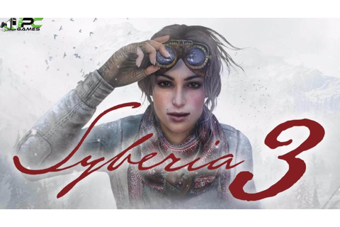 Syberia 3 The Complete Journey PC Game Free Download