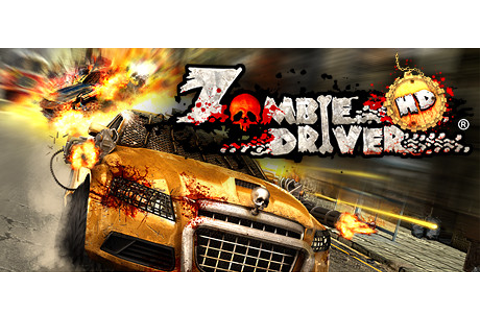 Zombie Driver HD on Steam