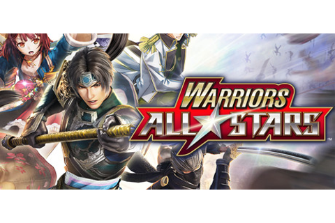 WARRIORS ALL-STARS / 無双☆スターズ on Steam