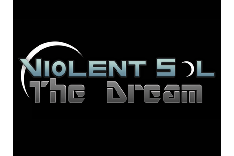 The Dream of Violent Sol Worlds news - Indie DB