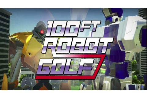 100ft Robot Golf - Free Full Download | CODEX PC Games
