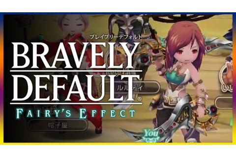 Bravely Default Fairy's Effect - Game Introduction (BDFE ...