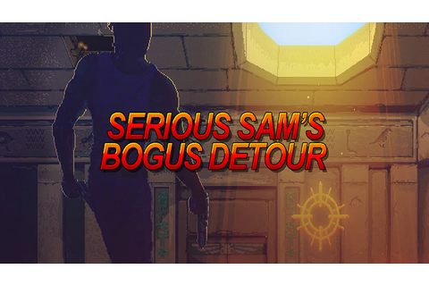 Serious Sam's Bogus Detour - Download - Free GoG PC Games