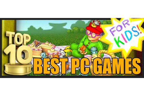 Top 10 Best PC Games for Kids | hubpages