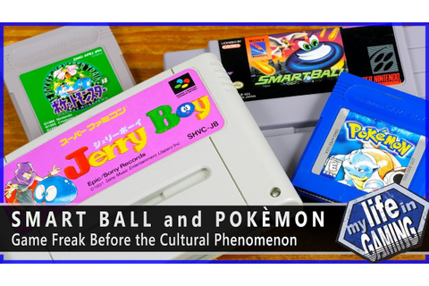 Smart Ball and Pokémon - Game Freak Before the Cultural ...