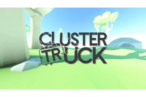 ClusterTruck | Game Play Preview & Review - YouTube