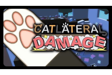 CATLATERAL DAMAGE! - The Game! (Be the Cat, Destroy ...