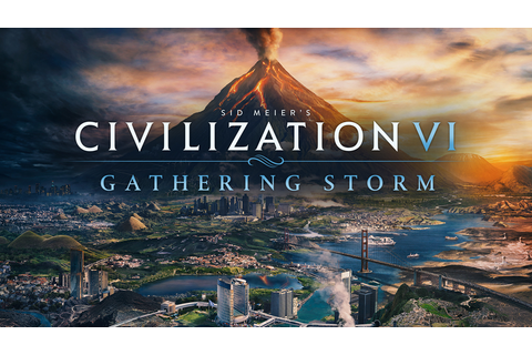 Sid Meier's Civilization VI: Gathering Storm [Online Game ...