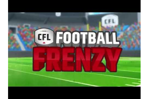 CFL Football Frenzy - 2018 Update! - YouTube