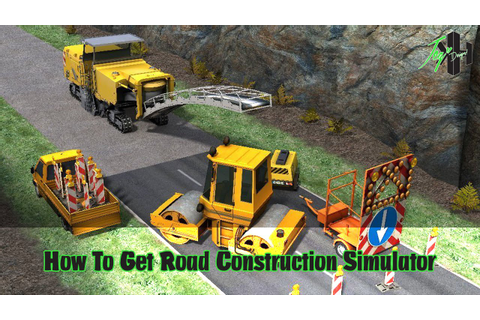 How To Get Road Construction Simulator Game Free Download ...