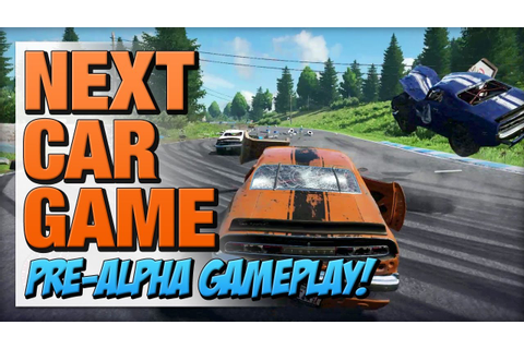 Next Car Game - Early Access Pre-Alpha Gameplay - YouTube