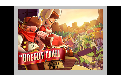 The Oregon Trail: American Settler - Mobile Game Trailer ...