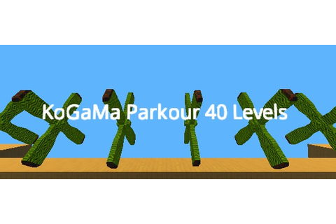 ㋡ Parkour 40 LEVELS ㋡ - KoGaMa - Play, Create And Share ...