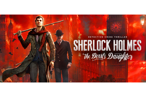 Sherlock Holmes: The Devil's Daughter on Steam