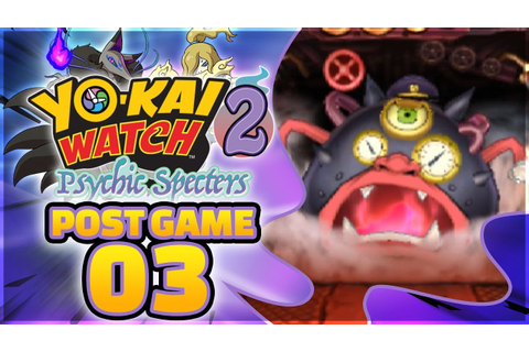 Yo-kai Watch 2 Psychic Specters - Headasteam! [POST GAME ...