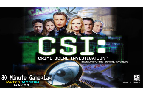 CSI: Crime Scene Investigation - PC - 30 Minute Gameplay ...