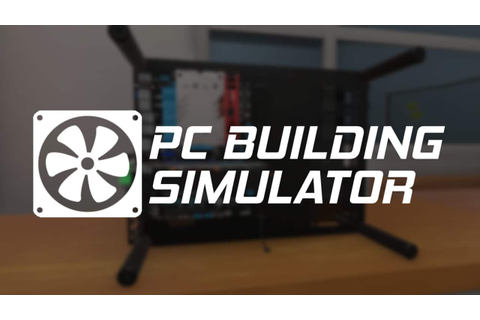 PC Building Simulator - DOWNLOAD GRATUITO | CRACKED-GAMES.ORG
